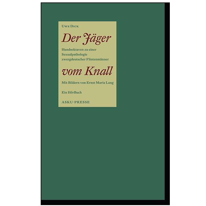 Buch von Uwe Dick Der Jäger vom Knall