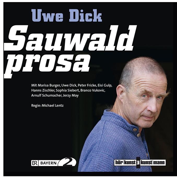CDs von Uwe Dick Sauwaldprosa Hörfassung