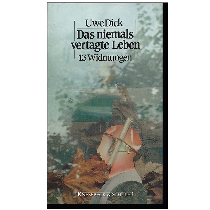 Buch von Uwe Dick Das niemals vertagte Leben