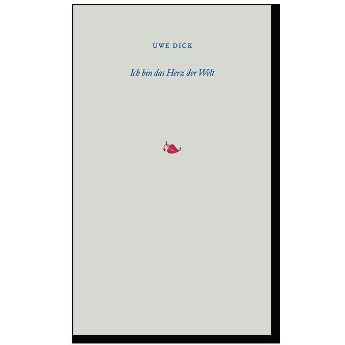 Leporello von Uwe Dick Ich bin das Herz der Welt