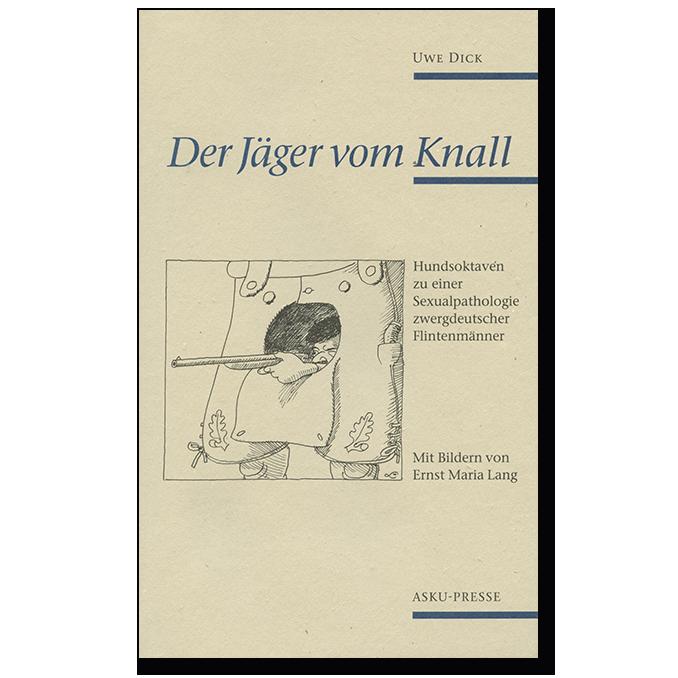Buch von Uwe Dick Der Jäger vom Knall 1995