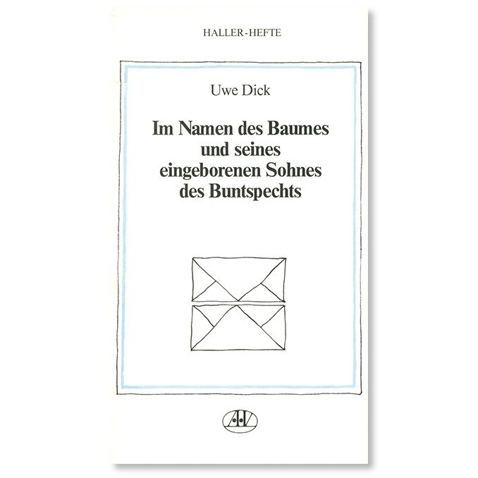 Buch von Uwe Dick Im Namen des Baumes und seines eingeborenen Sohnes des Buntspechts