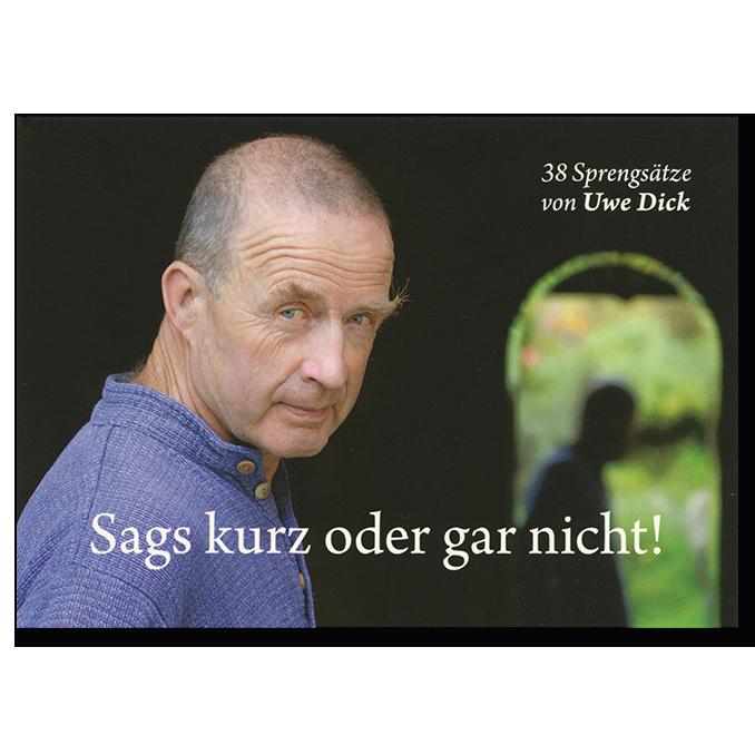 Postkarten von Uwe Dick Sags kurz oder gar nicht